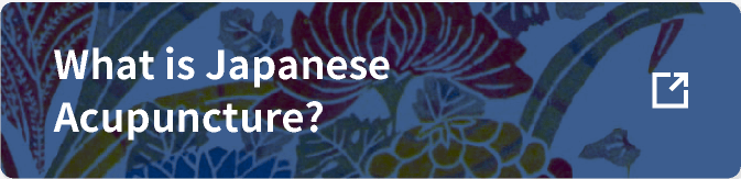 What is Japanese Acupuncture?